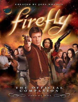 Firefly, Volume 1: The Official Companion - Whedon, Joss