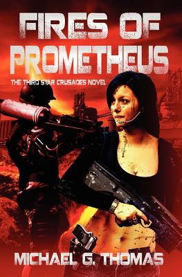 Fires of Prometheus - Thomas, Michael G.
