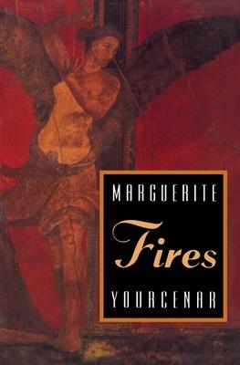 Fires - Yourcenar, Marguerite, Professor, and Katz, Dori (Translated by)