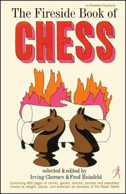 Fireside Book of Chess - Chernev, Irving, and Reinfeld, Fred