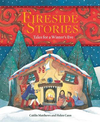 Fireside Stories: Tales for a Winter's Eve - Matthews, ,Caitlin