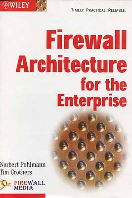 Firewall Architecture for the Enterprise - Pohlmann, Norbert, and Crothers, Tim