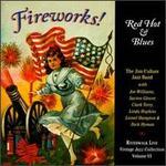 Fireworks! Red Hot & Blues - Jim Cullum, Jr.