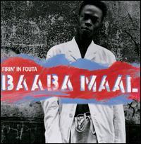 Firin' in Fouta - Baaba Maal
