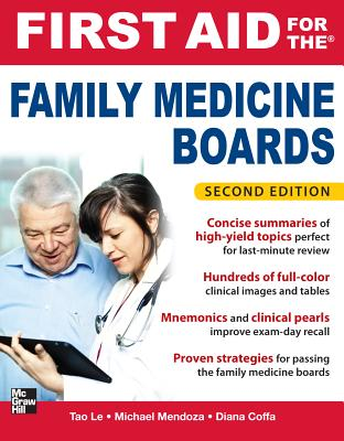 First Aid for the Family Medicine Boards, Second Edition - Le, Tao, M.D., and Mendoza, Michael, and Coffa, Diana