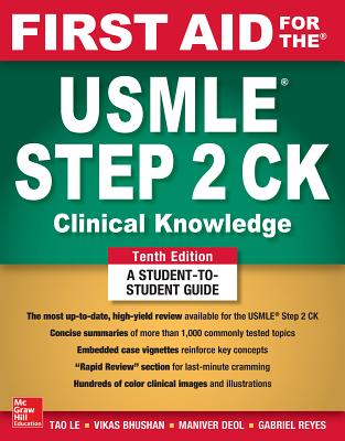 First Aid for the USMLE Step 2 Ck, Tenth Edition - Le, Tao, and Bhushan, Vikas
