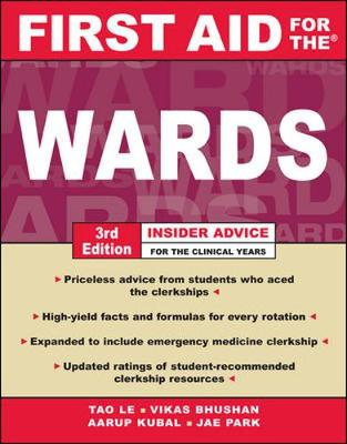 First Aid for the Wards - Le, Tao, M.D., and Bhushan, Vikas, M.D., and Kubal, Aarup