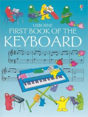 First Book of the Keyboard - Miles, J C, and Marks, Anthony