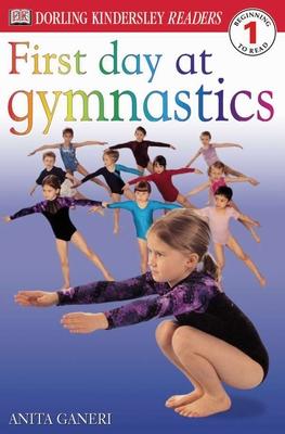 First Day at Gymnastics - Ganeri, Anita