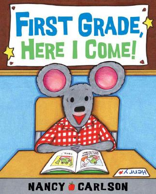 First Grade, Here I Come - Carlson, Nancy (Illustrator)