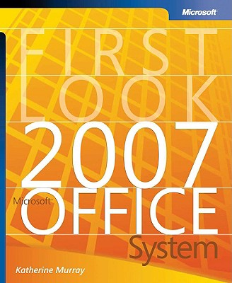 First Look 2007 Microsoft Office System - Murray, Katherine