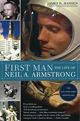 First Man: The Life of Neil A. Armstrong - Hansen, James R