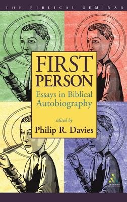 First Person: Essays in Biblical Autobiography - Davies, Philip, and Davies, Philip R (Editor)