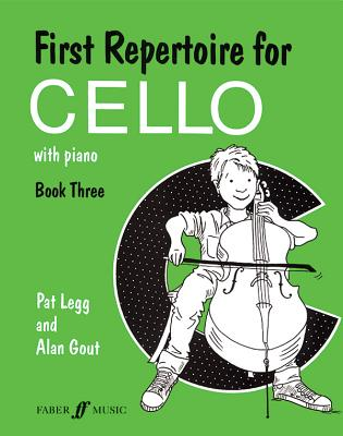 First Repertoire for Cello, Bk 3: With Piano - Legg, Patt, and Gout, Alan