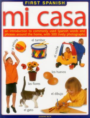 First Spanish: Mi Casa - Beck, Jeanine
