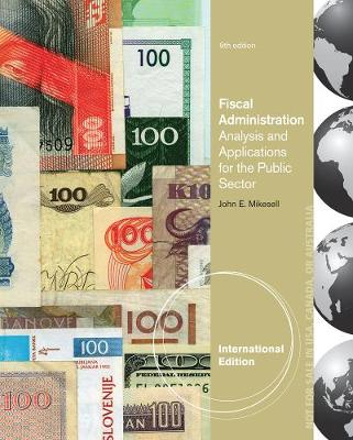 Fiscal Administration - Mikesell, John L.