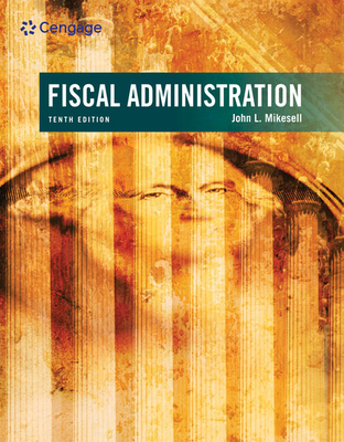 Fiscal Administration - Mikesell, John, Professor