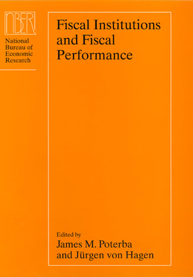 Fiscal Institutions and Fiscal Performance - Poterba, James M (Editor)