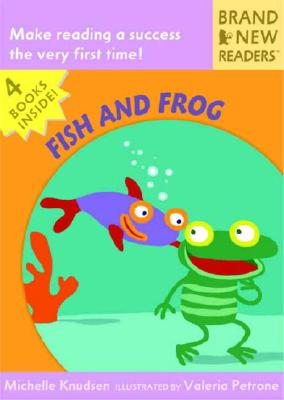Fish and Frog: Brand New Readers - Knudsen, Michelle