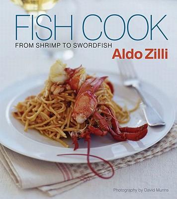 Fish Cook: From Shrimp to Swordfish - Zilli, Aldo