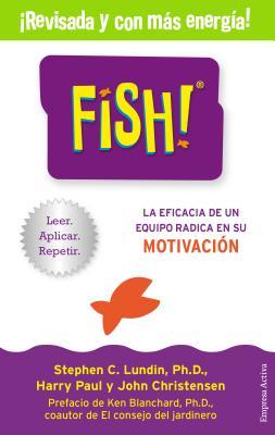 Fish -Edicion Revisada - Lundin, Stephen, PhD