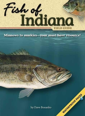 Fish of Indiana Field Guide - Bosanko, Dave