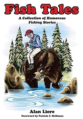 Fish Tales: A Collection of Humorous Fishing Stories - Liere, Alan