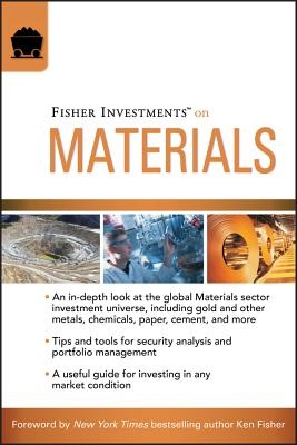 Fisher Investments on Materials - Fisher Investments, and Teufel, Andrew, and Pyles, Brad