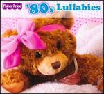 Fisher-Price: '80's Lullabies