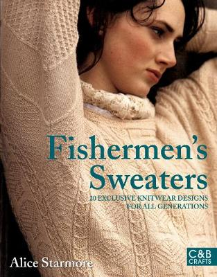 Fishermen's Sweaters - Starmore, Alice