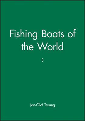 Fishing Boats of the World 3 - Traung, Jan-Olof (Editor)