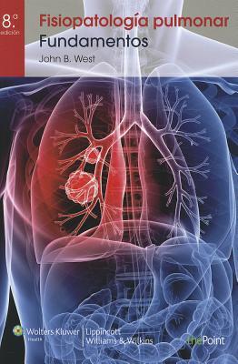 Fisiopatologia Pulmonar - West, John B, MD, PhD, Dsc