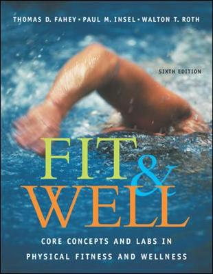 Fit & Well: Core Concepts and Labs in Physical Fitness and Wellness with HQ 4.2 CD, Daily Fitness and Nutrition Journal & Powerweb/Olc Bind-In Card - Insel, Paul M