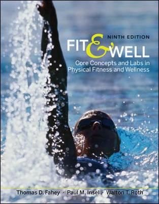 Fit & Well: Core Concepts and Labs in Physical Fitness and Wellness - Fahey, Thomas D