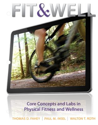 Fit & Well with Connect Access Card Fitness & Wellness with Learnsmart 1 Semester Access Card - Fahey, Thomas