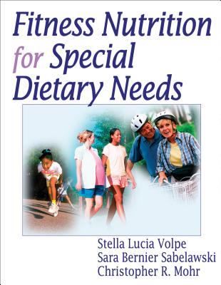 Fitness Nutrition Special Dietary Needs - Volpe, Stella, and Sabelawski, Sara Bernier, and Mohr, Christopher