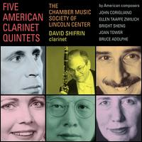 Five American Clarinet Quintets - Ani Kavafian (violin); Carmit Zori (violin); David Shifrin (clarinet); Fred Sherry (cello); Ida Kavafian (violin);...