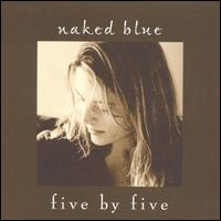 Five by Five - Naked Blue