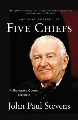 Five Chiefs: A Supreme Court Memoir - Stevens, John Paul