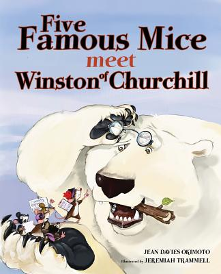 Five Famous Mice Meet Winston of Churchill - Okimoto, Jean Davies