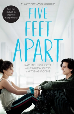 Five Feet Apart - Lippincott, Rachael, and Daughtry, Mikki, and Iaconis, Tobias