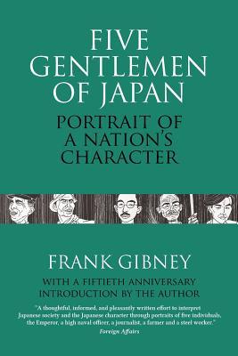 Five Gentlemen of Japan: The Portrait of a Nation's Character - Gibney, Frank