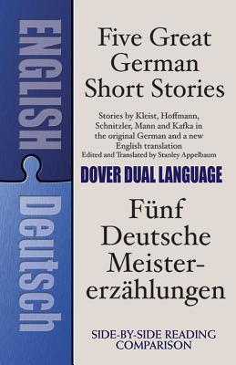 Five Great German Short Stories: A Dual-Language Book - Appelbaum, Stanley (Editor)