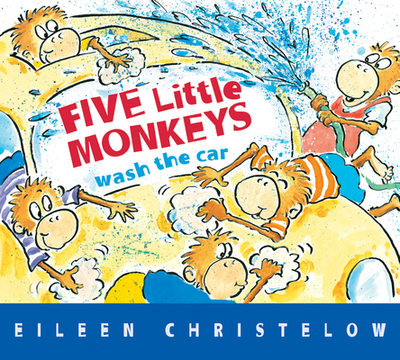 Five Little Monkeys Wash the Car - Christelow, Eileen