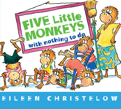 Five Little Monkeys with Nothing to Do - Christelow, Eileen