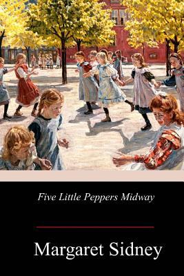 Five Little Peppers Midway - Sidney, Margaret