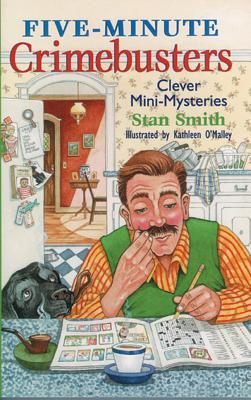 Five-Minute Crimebusters: Clever Mini-Mysteries - Smith, Stan