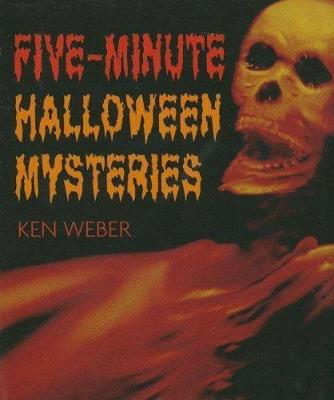 Five-Minute Halloween Mysteries - Weber, Ken
