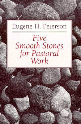 Five Smooth Stones for Pastoral Work - Peterson, Eugene H