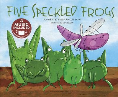 Five Speckled Frogs - Anderson, Steven, PH.D., and Oblinger, Mark